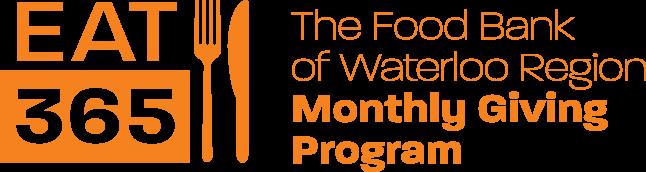 EAT 365 The Foodbank of Waterloo Monthly Giving Program